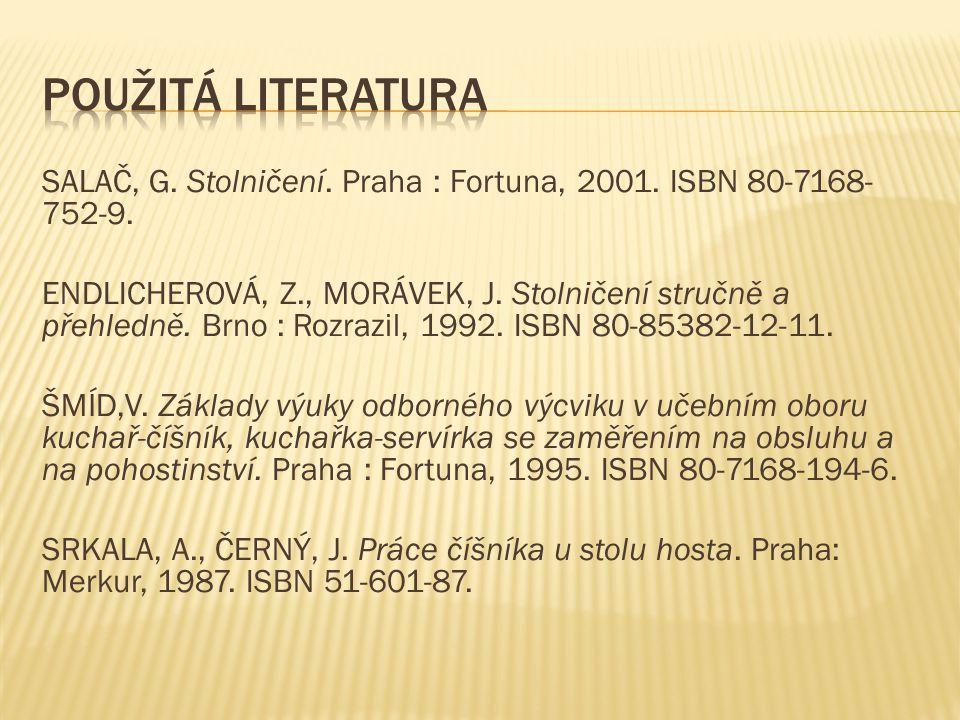 SALAČ, G. Stolničení. Praha : Fortuna, 2001. ISBN 80-7168- 752-9. ENDLICHEROVÁ, Z., MORÁVEK, J. Stolničení stručně a přehledně. Brno : Rozrazil, 1992.