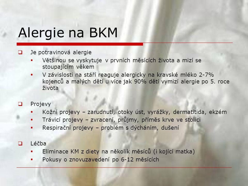 Alergie na BKM  Je potravinová alergie  Většinou se vyskytuje v prvních měsících života a mizí se stoupajícím věkem  V závislosti na stáří reaguje