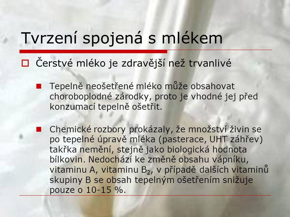  Čerstvé mléko je zdravější než trvanlivé  Tepelně neošetřené mléko může obsahovat choroboplodné zárodky, proto je vhodné jej před konzumací tepelně