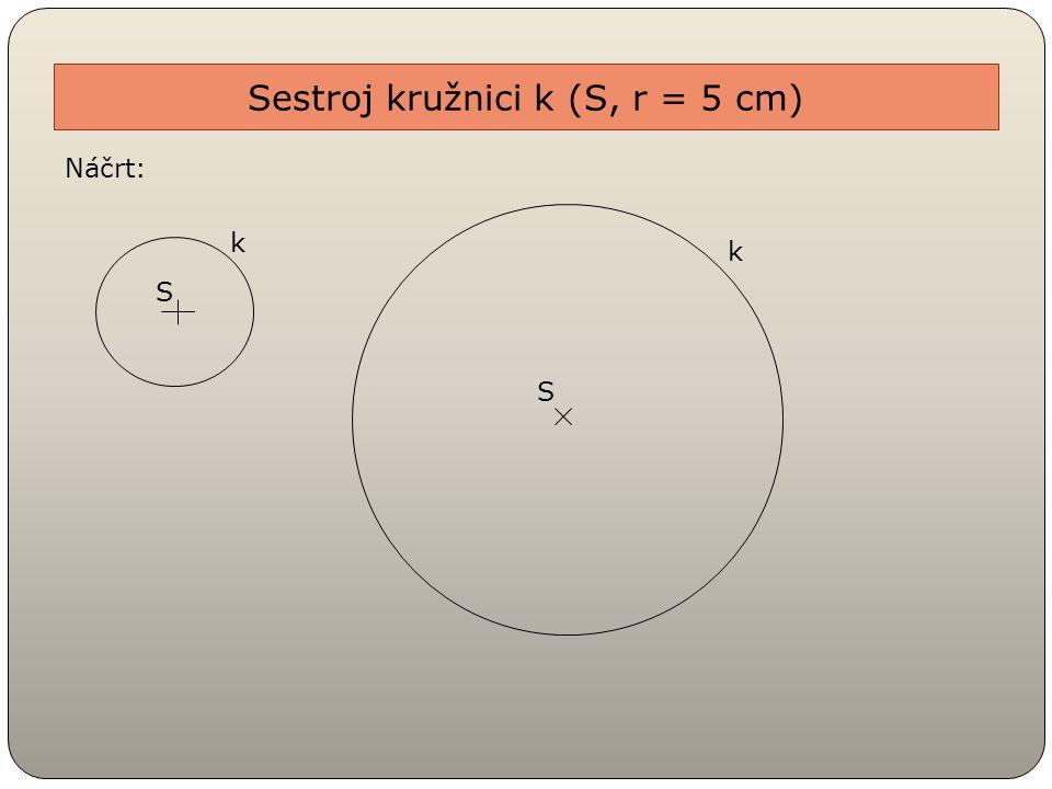 Je dána kružnice k a body A, B, C, D, E, F.S k D E C B A F Které body leží na kružnici k.