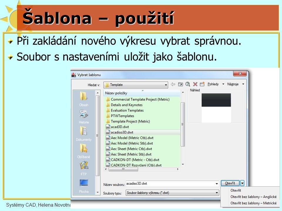 Systémy CAD, Helena Novotná, jaro 201414 A, čárka, mezera, [ text , styl, S=, R=, X=, Y= ], mezera text – požadovaný text (v apostrofech) styl – styl písma (definovaný ve Formát/Písmo) S – měřítko velikosti textu (Je-li ve stylu 0, pak přímo výška.) X – posun ve směru čáry Y – posun napříč čárou R – otočení textu PLYNOVA, --- PLYN --- PLYN --- A,10,-5.2,[ PLYN ,STANDARD, S=2.5,R=0,X=-5,Y=-1.25],-7.6 Čáry obsahující text PLYN mezera X Y