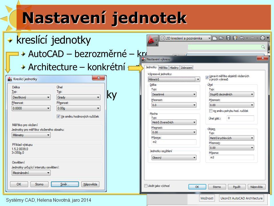 Nastavení jednotek kreslící jednotky AutoCAD – bezrozměrné – kreslící jednotky Architecture – konkrétní – mm, m, palce… JEDNOTKY m. Formát / Jednotky
