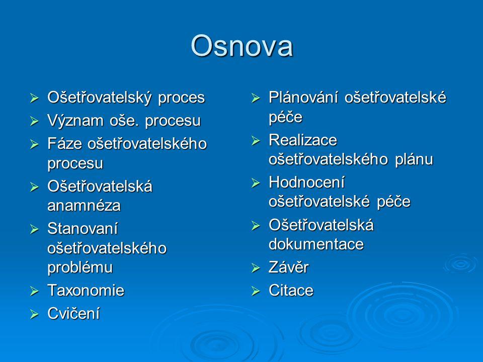 Osnova  Ošetřovatelský proces  Význam oše.