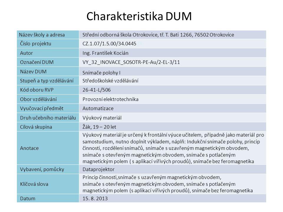 Charakteristika DUM Název školy a adresaStřední odborná škola Otrokovice, tř. T. Bati 1266, 76502 Otrokovice Číslo projektuCZ.1.07/1.5.00/34.0445 /8 A