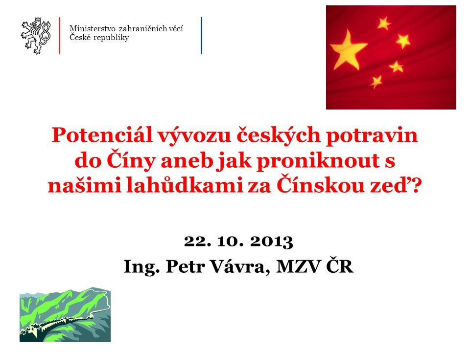 Ministerstvo zahraničních věcí České republiky 2 Čína – potenciální trh nebo chiméra.