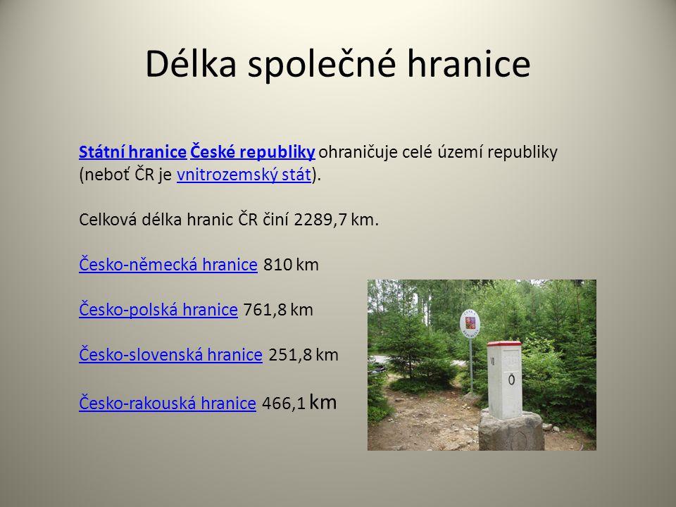 Délka společné hranice Státní hraniceStátní hranice České republiky ohraničuje celé území republikyČeské republiky (neboť ČR je vnitrozemský stát).vni