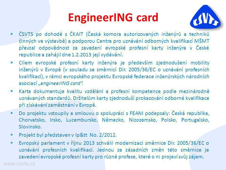 EngineerING card  ČSVTS po dohodě s ČKAIT (Česká komora autorizovaných inženýrů a techniků činných ve výstavbě) a podporou Centra pro uznávání odborn