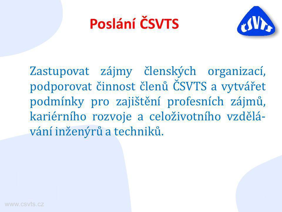 Zastupovat zájmy členských organizací, podporovat činnost členů ČSVTS a vytvářet podmínky pro zajištění profesních zájmů, kariérního rozvoje a celoživotního vzdělá- vání inženýrů a techniků.