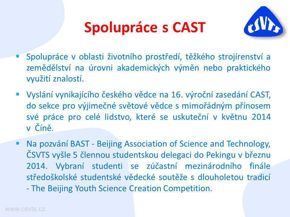Spolupráce s CAST  Spolupráce v oblasti životního prostředí, těžkého strojírenství a zemědělství na úrovni akademických výměn nebo praktického využití znalostí.