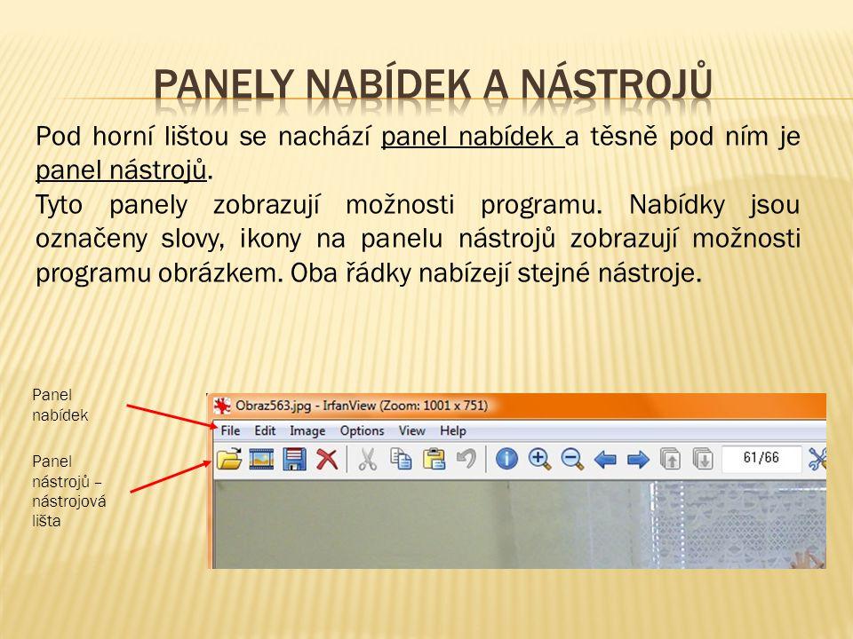 Pod horní lištou se nachází panel nabídek a těsně pod ním je panel nástrojů. Tyto panely zobrazují možnosti programu. Nabídky jsou označeny slovy, iko