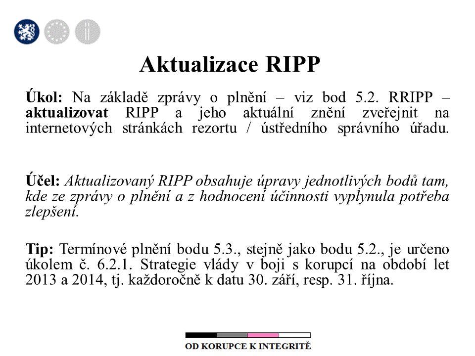 Aktualizace RIPP Úkol: Na základě zprávy o plnění – viz bod 5.2.