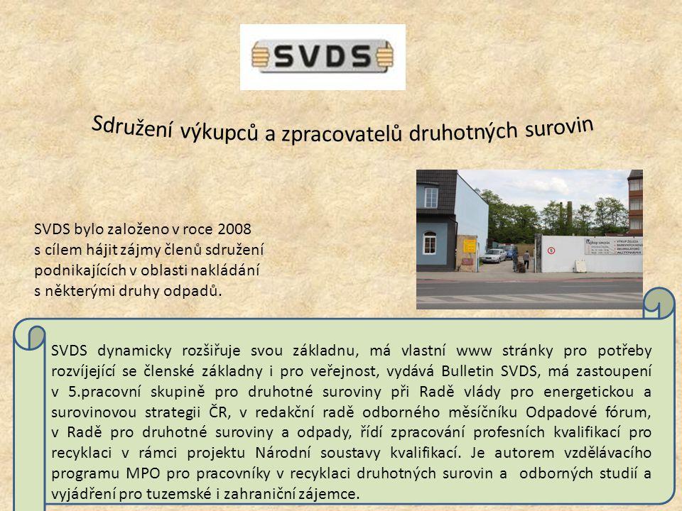 SVDS bylo založeno v roce 2008 s cílem hájit zájmy členů sdružení podnikajících v oblasti nakládání s některými druhy odpadů.