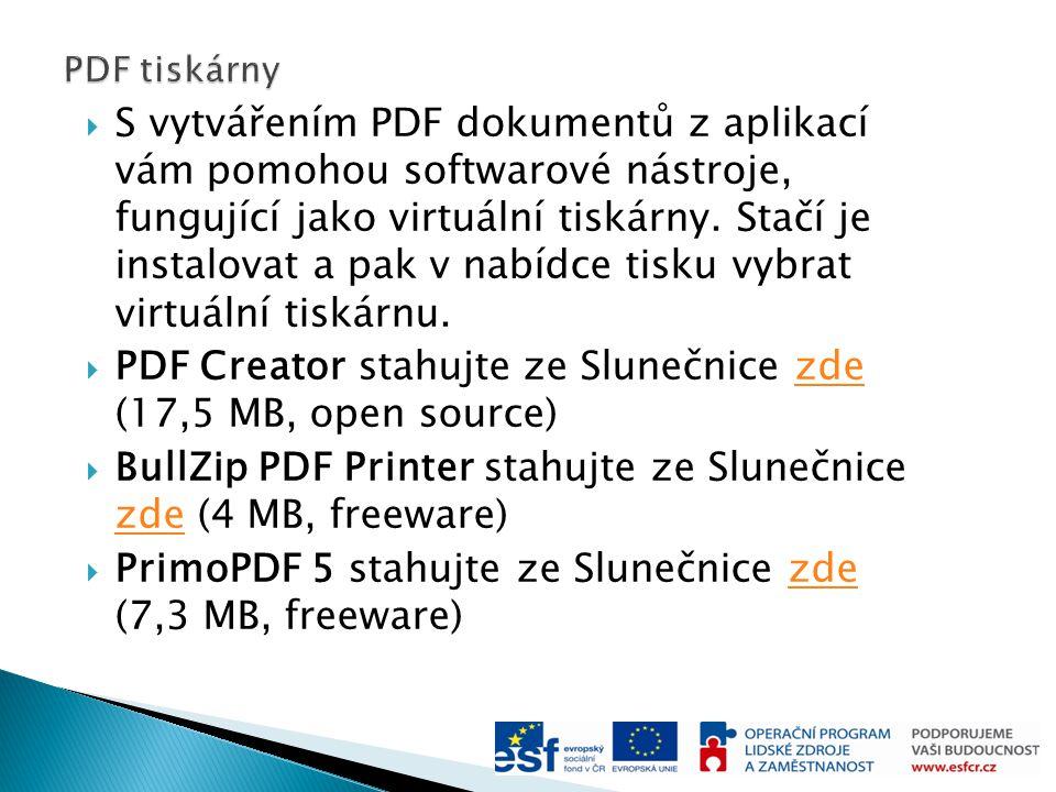  S vytvářením PDF dokumentů z aplikací vám pomohou softwarové nástroje, fungující jako virtuální tiskárny.