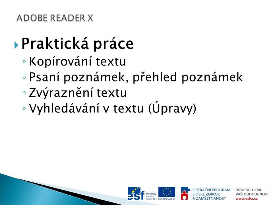  Praktická práce ◦ Kopírování textu ◦ Psaní poznámek, přehled poznámek ◦ Zvýraznění textu ◦ Vyhledávání v textu (Úpravy)
