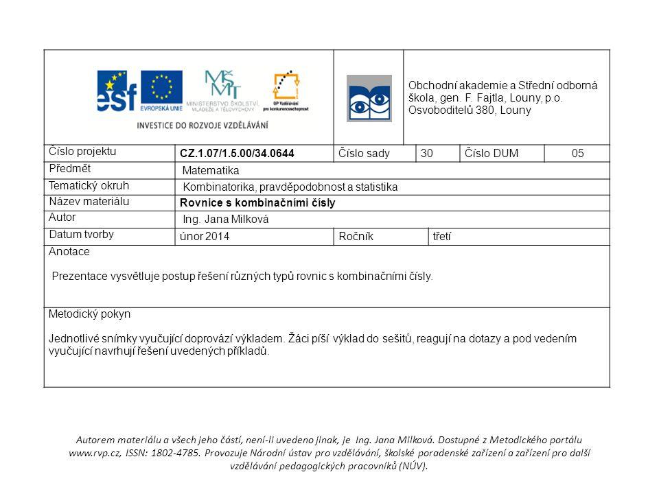 Obchodní akademie a Střední odborná škola, gen. F. Fajtla, Louny, p.o. Osvoboditelů 380, Louny Číslo projektu CZ.1.07/1.5.00/34.0644Číslo sady30Číslo