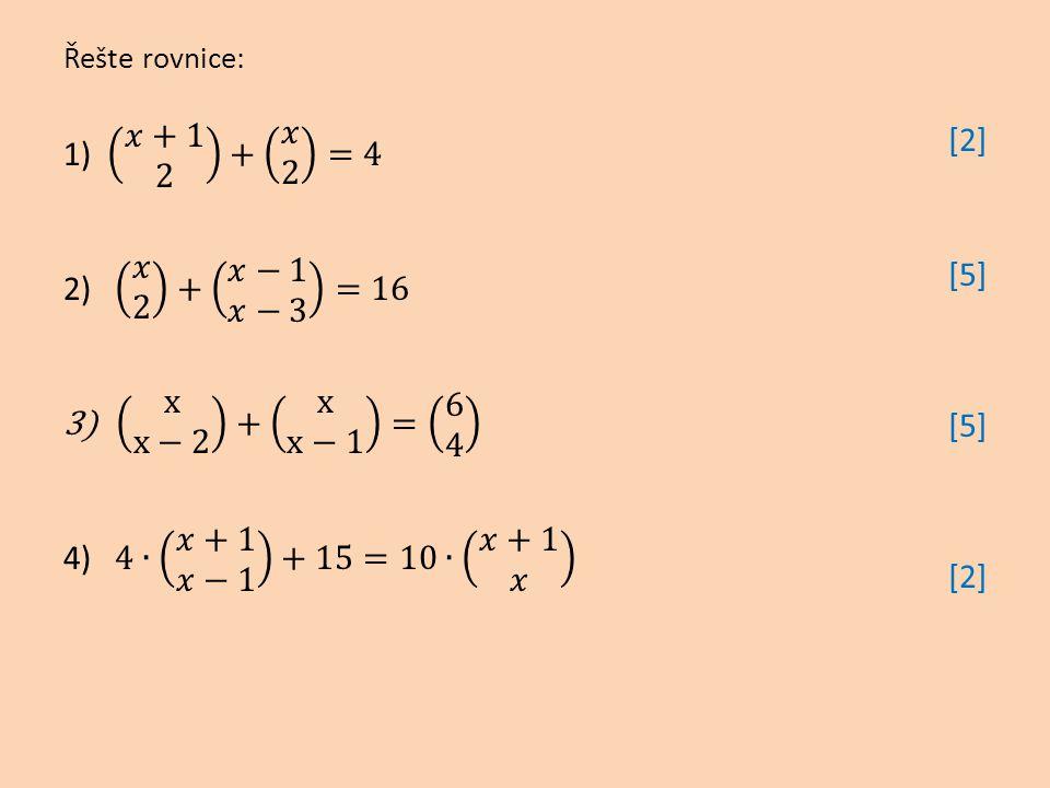 Řešte rovnice: [2] [5] [2]