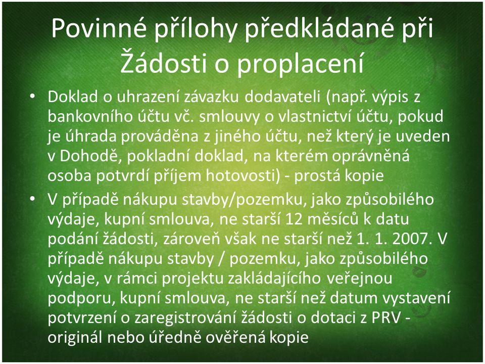 Povinné přílohy předkládané při Žádosti o proplacení • Doklad o uhrazení závazku dodavateli (např.