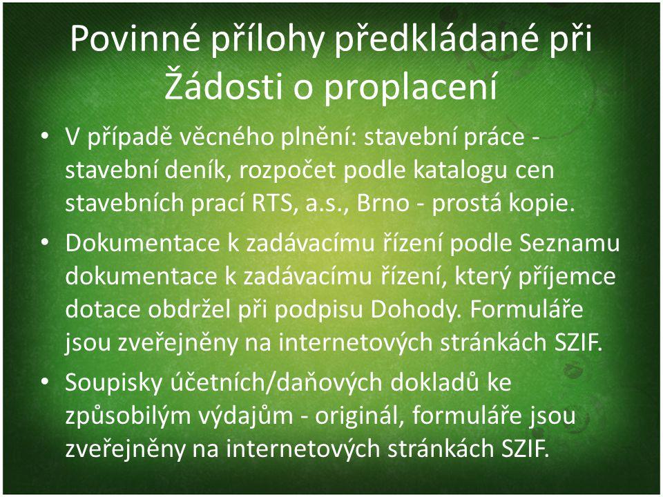 Povinné přílohy předkládané při Žádosti o proplacení • V případě věcného plnění: stavební práce - stavební deník, rozpočet podle katalogu cen stavebních prací RTS, a.s., Brno - prostá kopie.