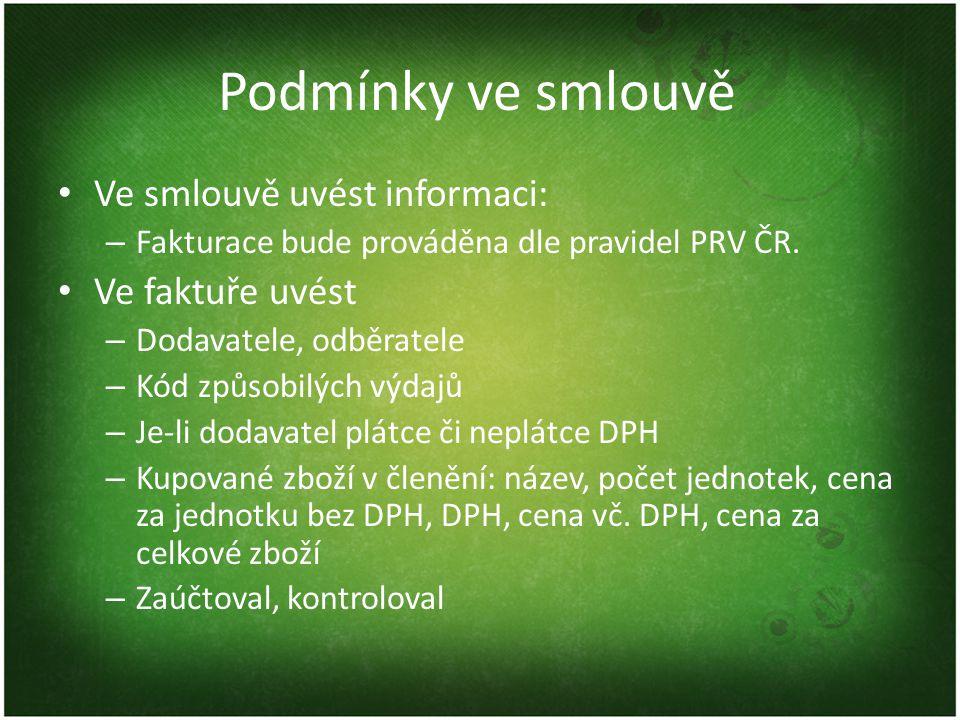 Podmínky ve smlouvě • Ve smlouvě uvést informaci: – Fakturace bude prováděna dle pravidel PRV ČR.