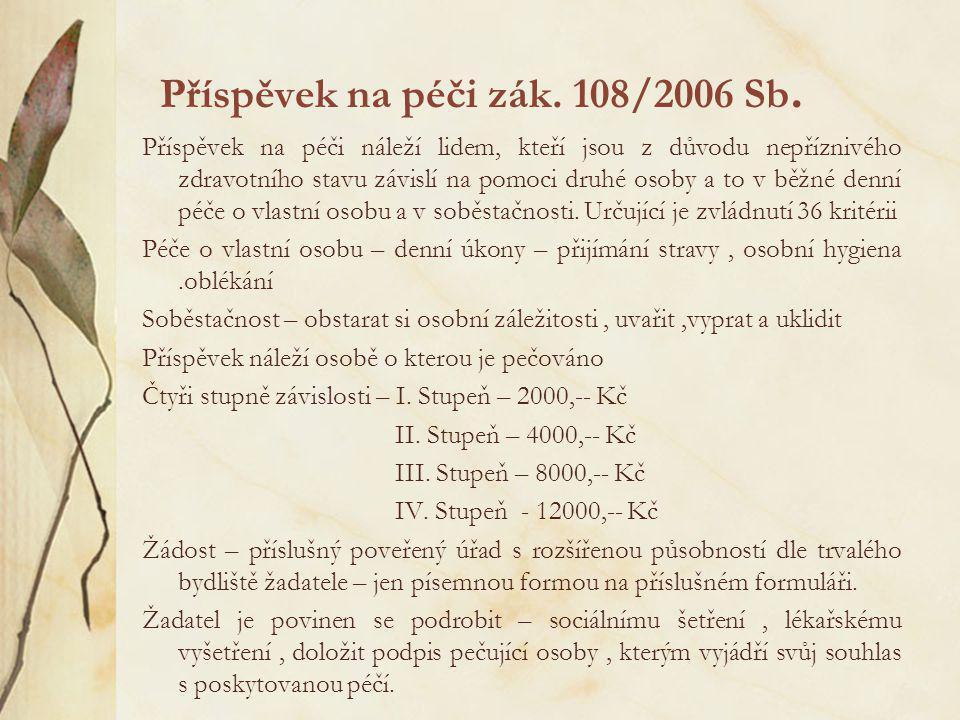 Příspěvek na péči zák. 108/2006 Sb.