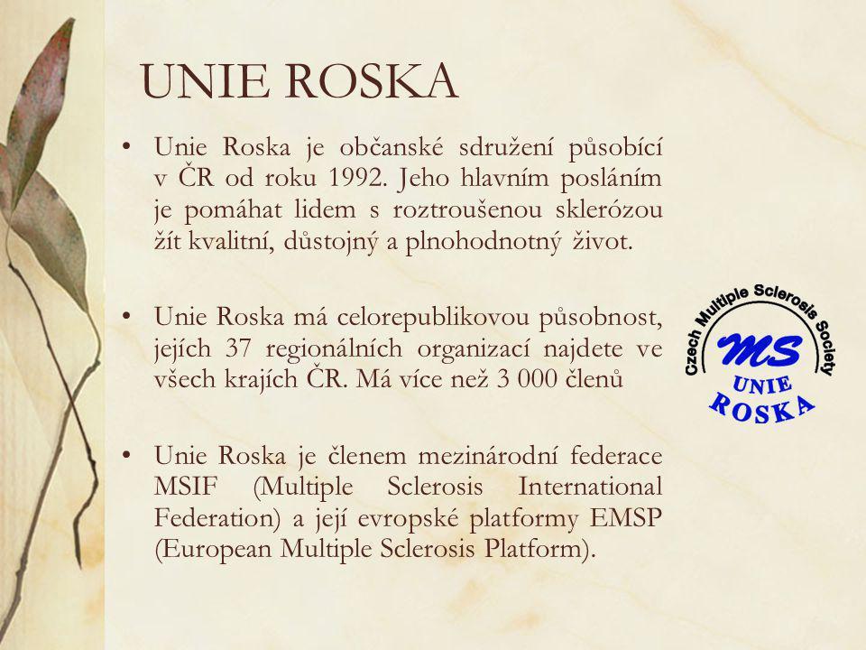 UNIE ROSKA •Unie Roska je občanské sdružení působící v ČR od roku 1992. Jeho hlavním posláním je pomáhat lidem s roztroušenou sklerózou žít kvalitní,