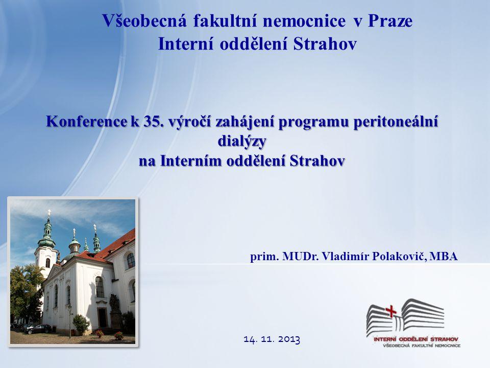 Konference k 35. výročí zahájení programu peritoneální dialýzy na Interním oddělení Strahov Všeobecná fakultní nemocnice v Praze Interní oddělení Stra