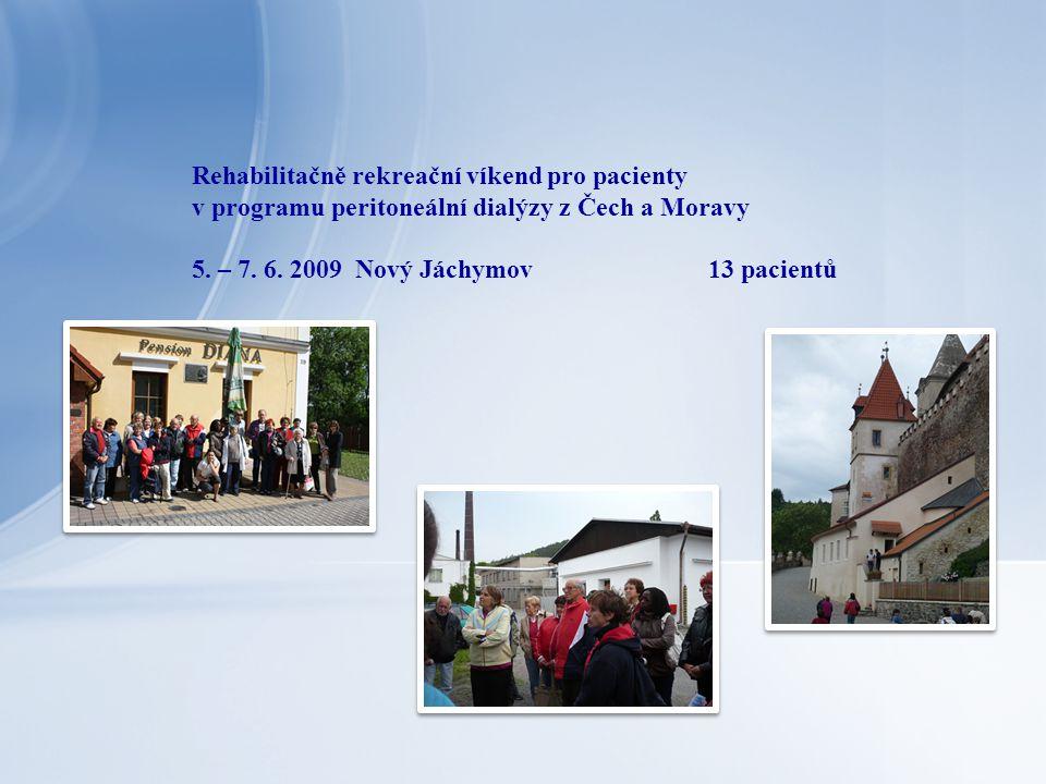 Rehabilitačně rekreační víkend pro pacienty v programu peritoneální dialýzy z Čech a Moravy 5. – 7. 6. 2009 Nový Jáchymov13 pacientů
