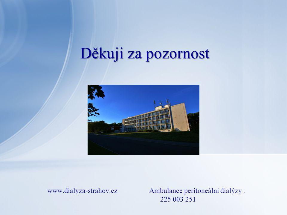 www.dialyza-strahov.cz Ambulance peritoneální dialýzy : 225 003 251 Děkuji za pozornost