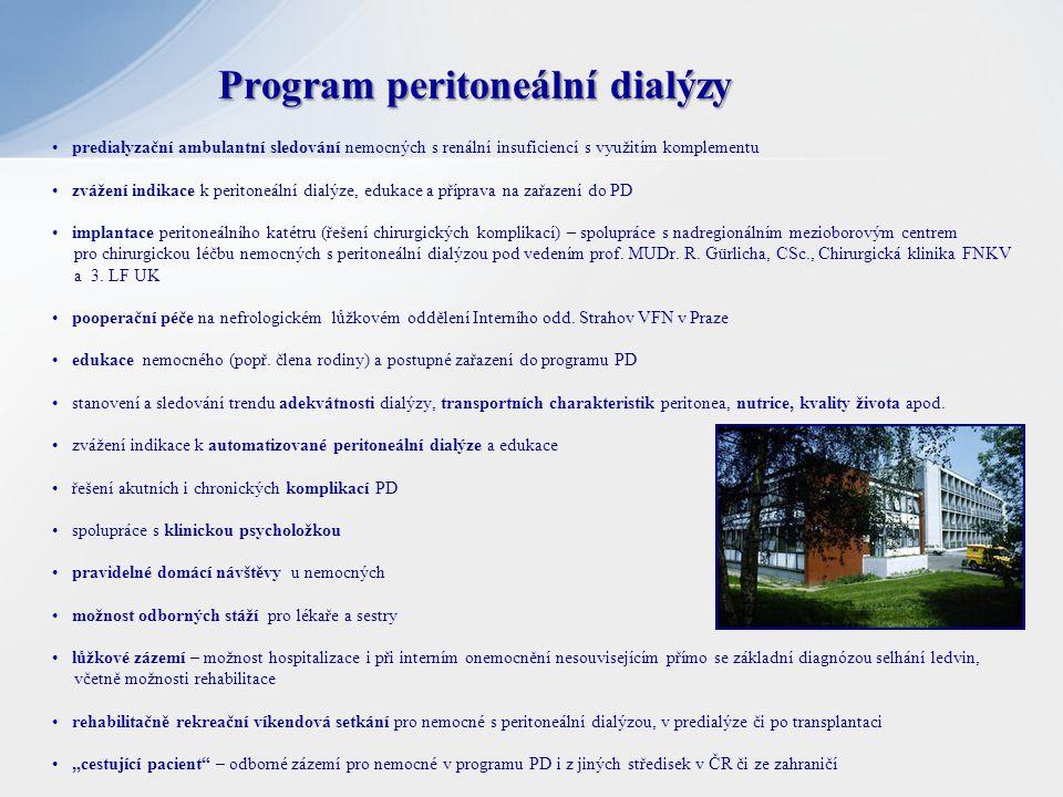 • predialyzační ambulantní sledování nemocných s renální insuficiencí s využitím komplementu • zvážení indikace k peritoneální dialýze, edukace a příp