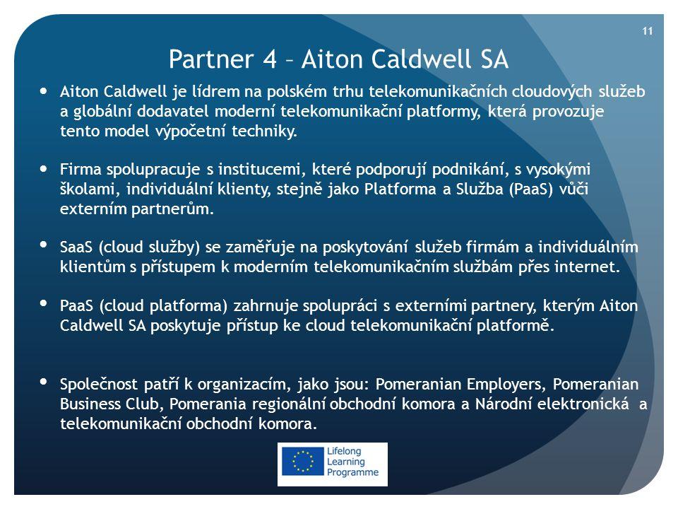  Aiton Caldwell je lídrem na polském trhu telekomunikačních cloudových služeb a globální dodavatel moderní telekomunikační platformy, která provozuje tento model výpočetní techniky.