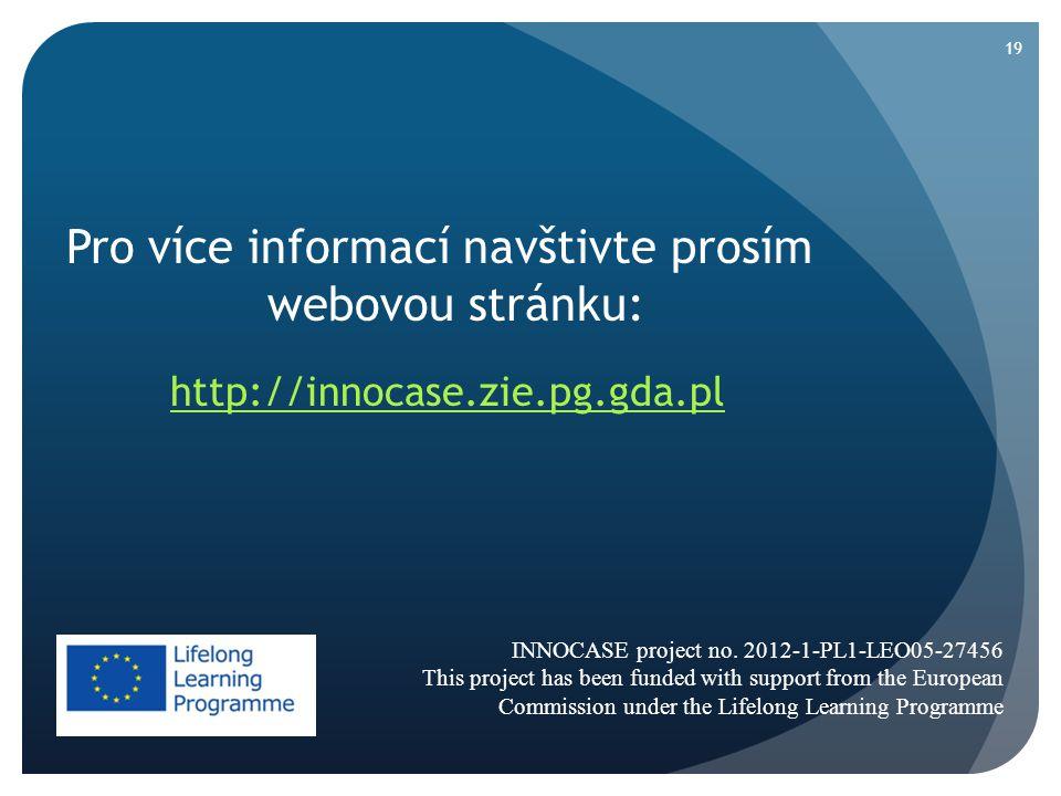 19 Pro více informací navštivte prosím webovou stránku: http://innocase.zie.pg.gda.pl INNOCASE project no.