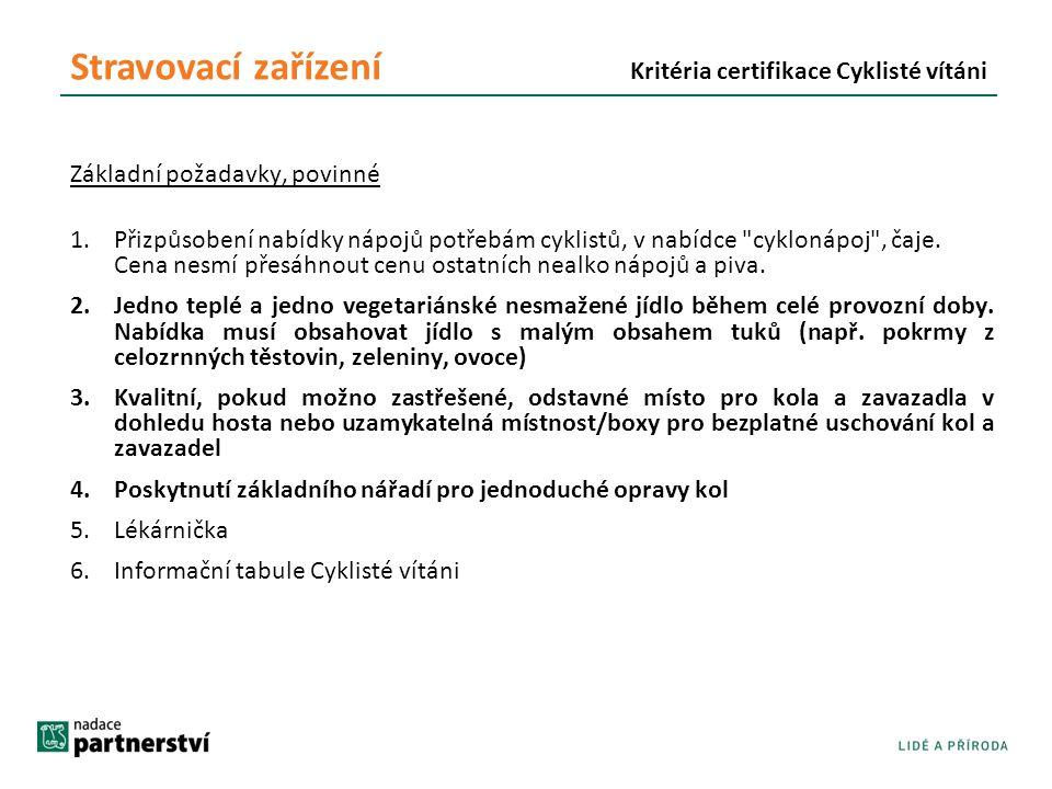 Základní požadavky, povinné 1.Přizpůsobení nabídky nápojů potřebám cyklistů, v nabídce