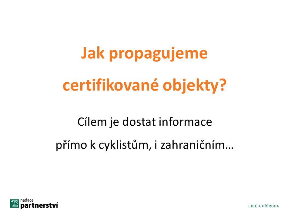 Jak propagujeme certifikované objekty? Cílem je dostat informace přímo k cyklistům, i zahraničním…