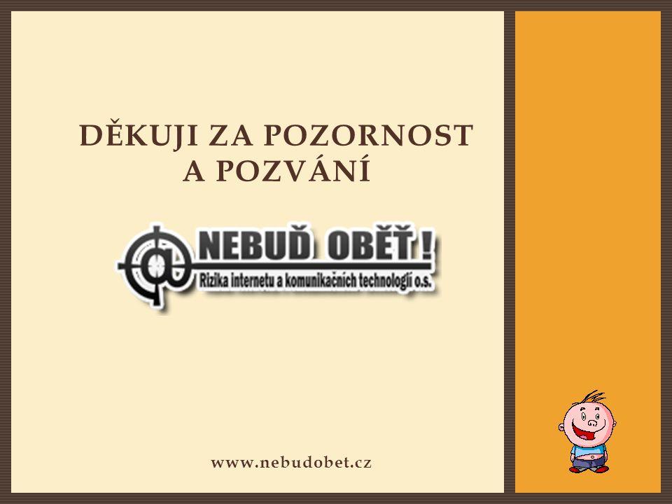 DĚKUJI ZA POZORNOST A POZVÁNÍ www.nebudobet.cz
