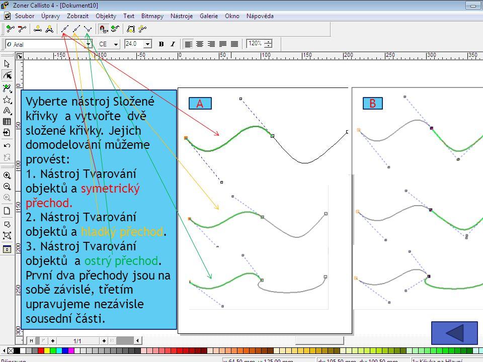 Vyberte nástroj Složené křivky a vytvořte dvě složené křivky. Jejich domodelování můžeme provést: 1. Nástroj Tvarování objektů a symetrický přechod. 2