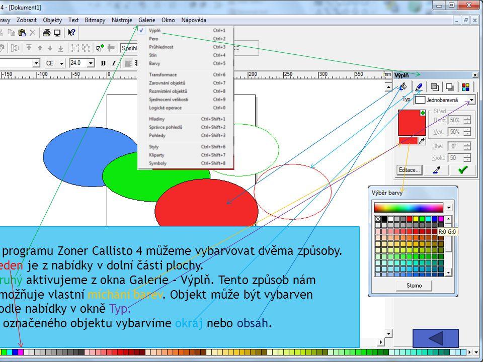 V programu Zoner Callisto 4 můžeme vybarvovat dvěma způsoby. Jeden je z nabídky v dolní části plochy. Druhý aktivujeme z okna Galerie – Výplň. Tento z