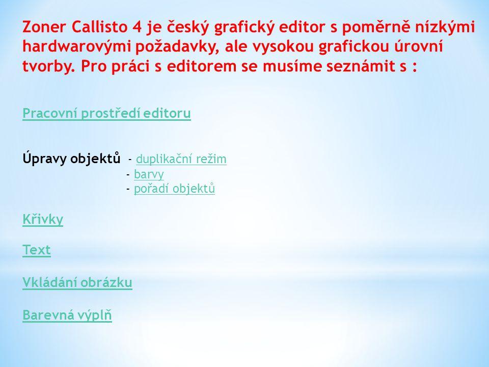 Zoner Callisto 4 je český grafický editor s poměrně nízkými hardwarovými požadavky, ale vysokou grafickou úrovní tvorby.