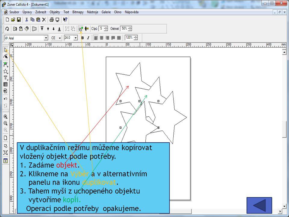 V duplikačním režimu můžeme kopírovat vložený objekt podle potřeby. 1. Zadáme objekt. 2. Klikneme na Výběr a v alternativním panelu na ikonu duplikova