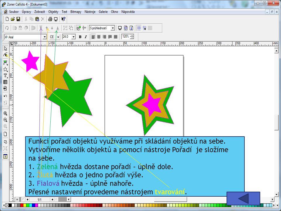 Funkci pořadí objektů využíváme při skládání objektů na sebe. Vytvoříme několik objektů a pomocí nástroje Pořadí je složíme na sebe. 1. Zelená hvězda