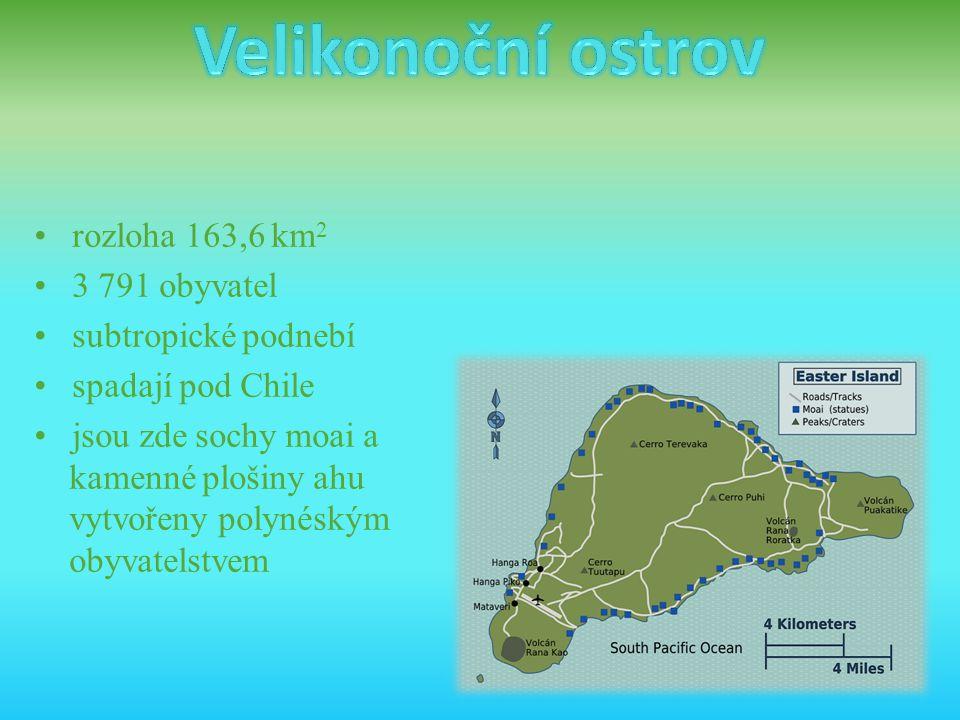 • rozloha 163,6 km 2 • 3 791 obyvatel • subtropické podnebí • spadají pod Chile • jsou zde sochy moai a kamenné plošiny ahu vytvořeny polynéským obyva