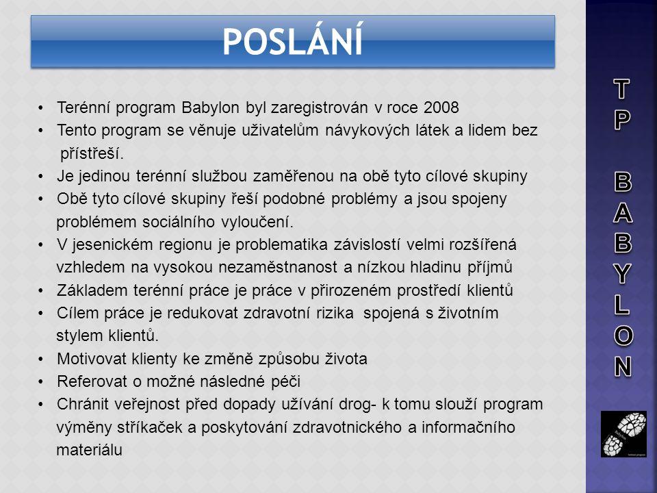 • Terénní program Babylon byl zaregistrován v roce 2008 • Tento program se věnuje uživatelům návykových látek a lidem bez přístřeší. • Je jedinou teré