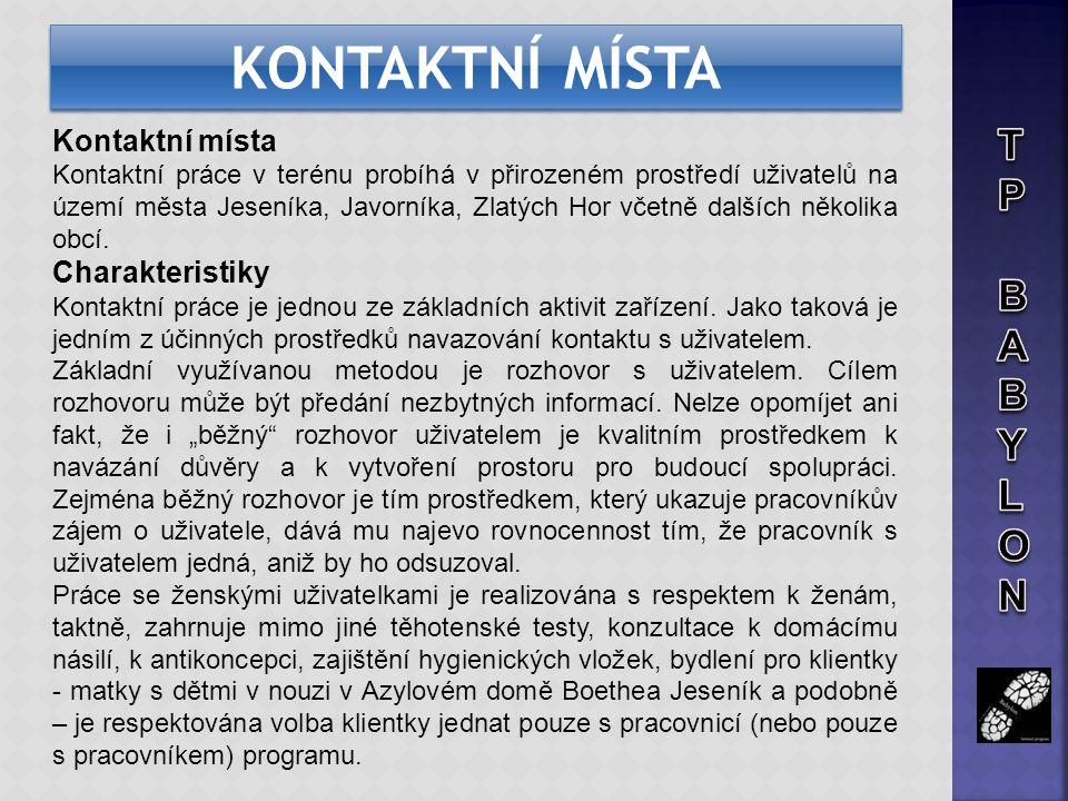Kontaktní místa Kontaktní práce v terénu probíhá v přirozeném prostředí uživatelů na území města Jeseníka, Javorníka, Zlatých Hor včetně dalších někol