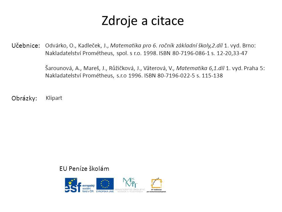 Zdroje a citace Odvárko, O., Kadleček, J., Matematika pro 6.