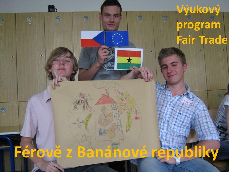 Férově z Banánové republiky Výukový program Fair Trade