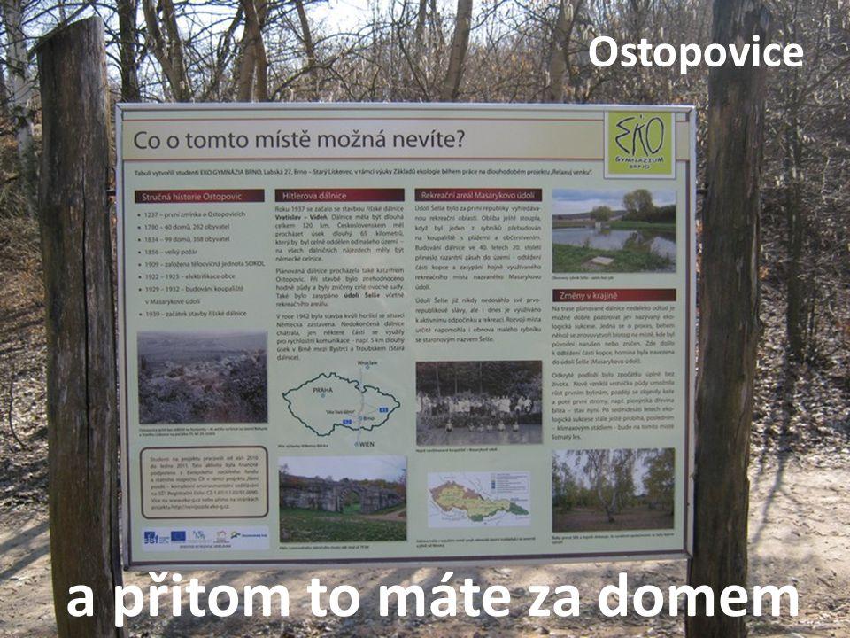 a přitom to máte za domem Ostopovice