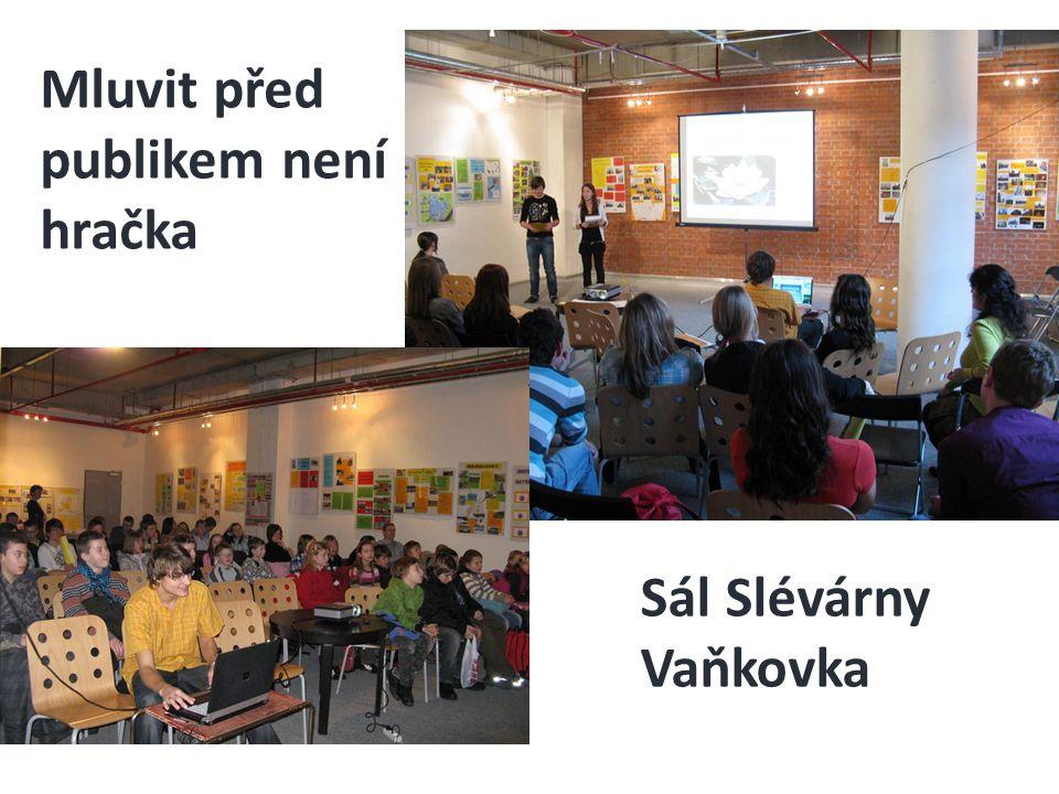 Sál Slévárny Vaňkovka Mluvit před publikem není hračka
