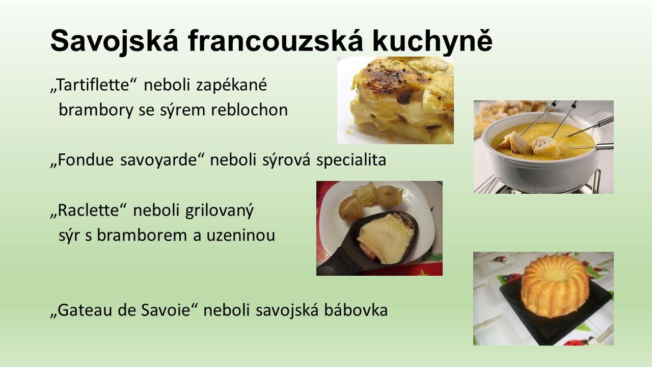 """Savojská francouzská kuchyně """"Tartiflette"""" neboli zapékané brambory se sýrem reblochon """"Fondue savoyarde"""" neboli sýrová specialita """"Raclette"""" neboli g"""