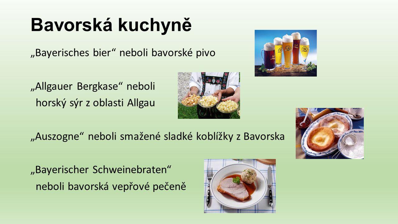 """Bavorská kuchyně """"Bayerisches bier"""" neboli bavorské pivo """"Allgauer Bergkase"""" neboli horský sýr z oblasti Allgau """"Auszogne"""" neboli smažené sladké koblí"""