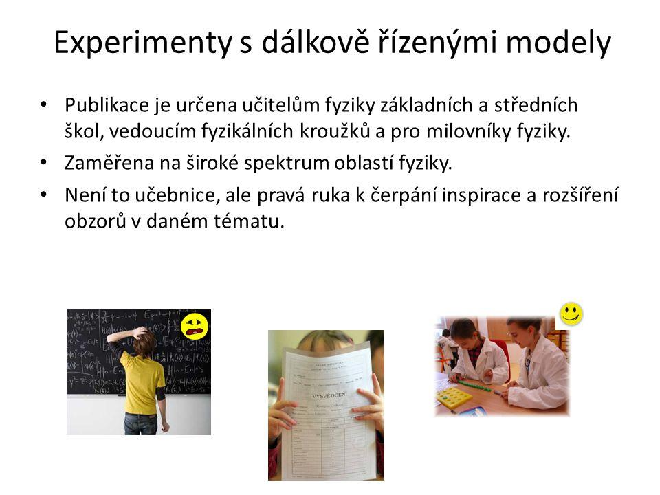 • Publikace je určena učitelům fyziky základních a středních škol, vedoucím fyzikálních kroužků a pro milovníky fyziky. • Zaměřena na široké spektrum