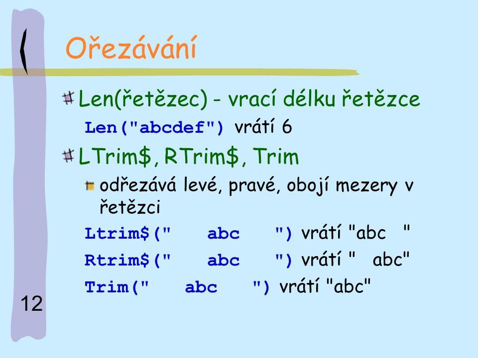 12 Ořezávání Len(řetězec) - vrací délku řetězce Len(